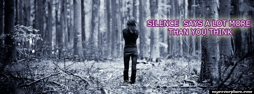 Silence says more than you think Facebook Cover