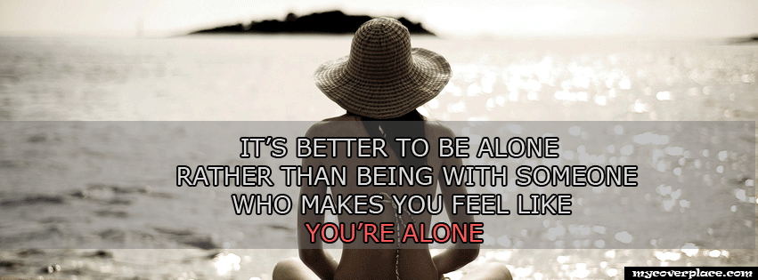 It is better to be alone Facebook Cover