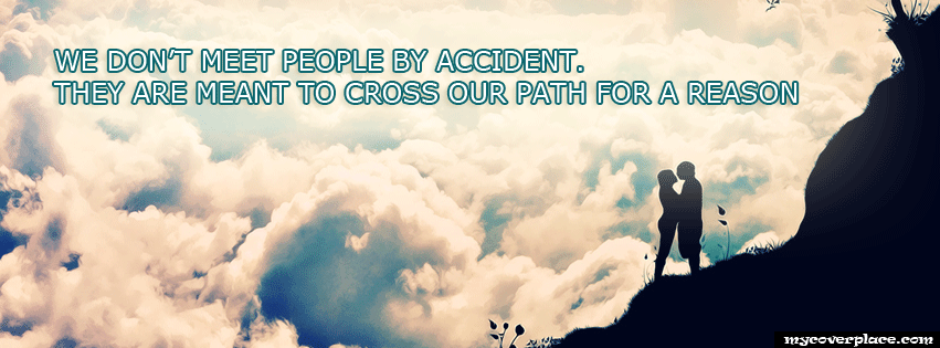 We dont meet people by accident Facebook Cover