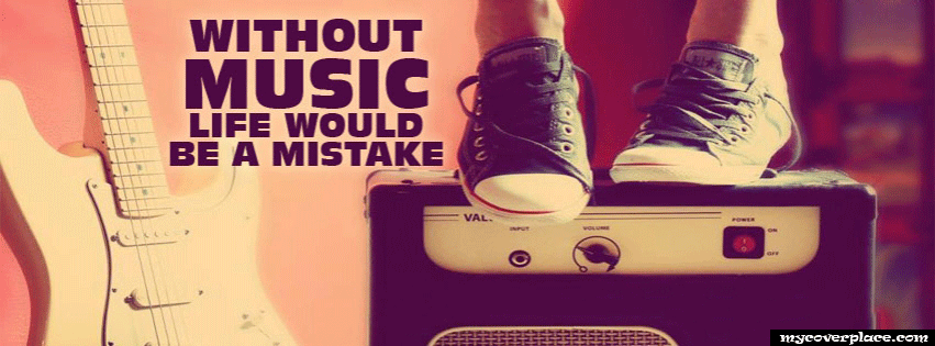 Life without music Facebook Cover