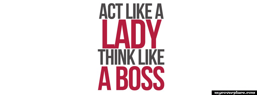 Act like a lady think like a boss Facebook Cover