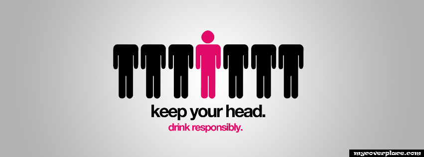 Drink responsibly  Facebook Cover