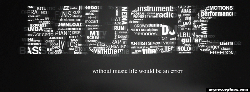Without music life would be an error Facebook Cover
