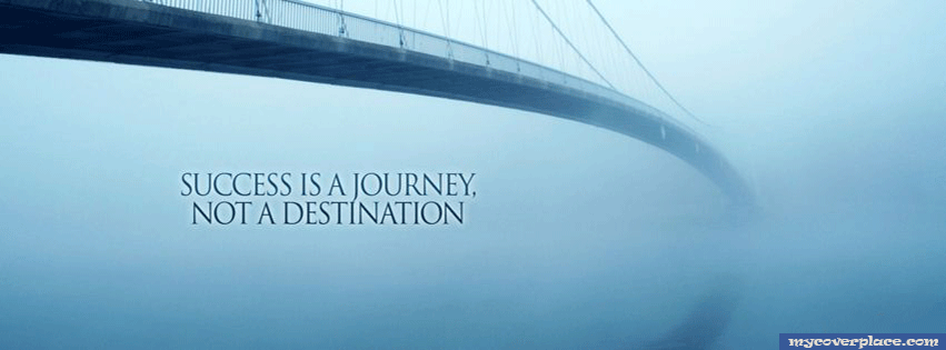 Success is a journey not a destination Facebook Cover