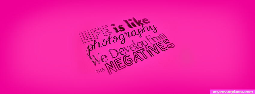 Life is like a photography Facebook Cover