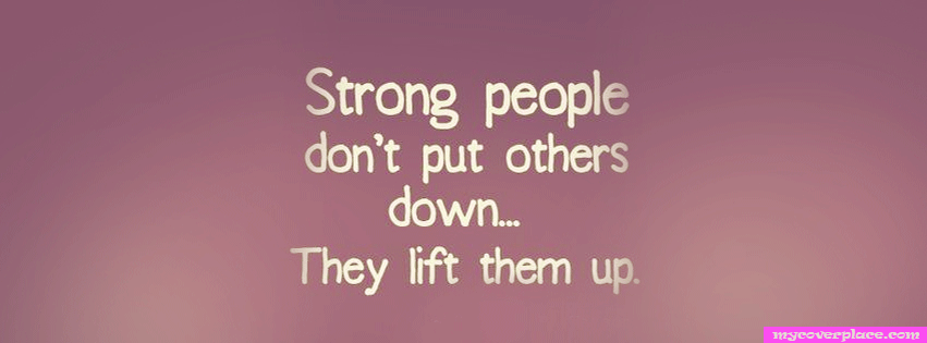 Strong people dont put others down Facebook Cover
