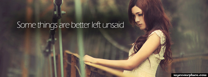 Some things are better left unsaid Facebook Cover