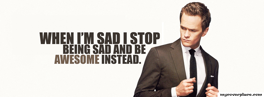 Stop being sad and be awesome instead Facebook Cover