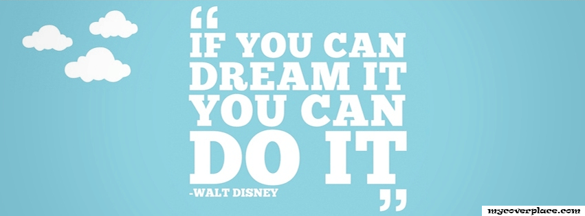 If Can Dream it you can do it Facebook Cover