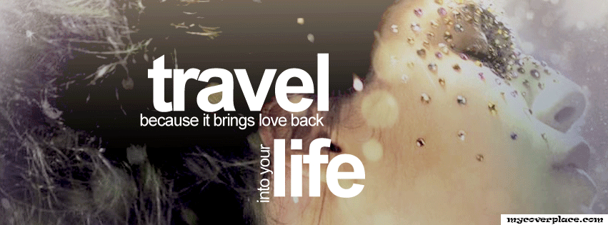 Travel Love Life Facebook Cover