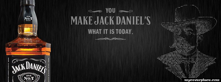 You Make Jack Daniels What It Is Today Facebook Cover