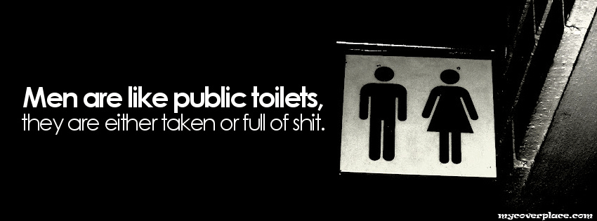 Men are like public toilets Facebook Cover