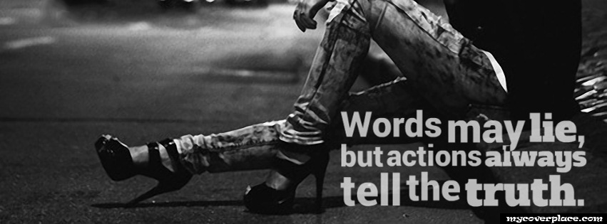 Actions always tell the truth Facebook Cover