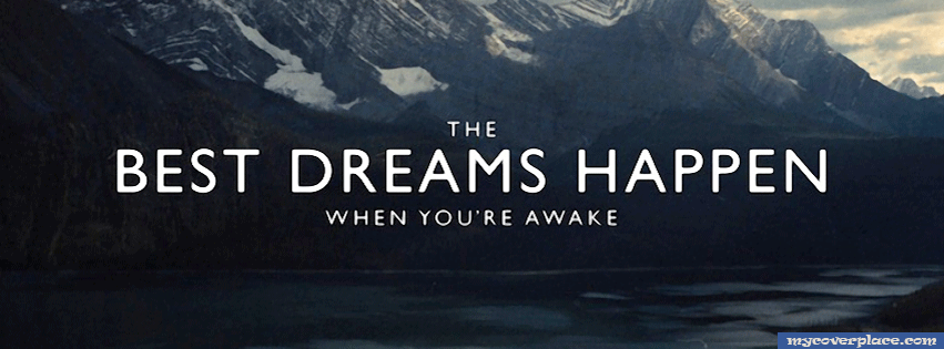 The Best Dreams Happen When You Are Awake Facebook Cover