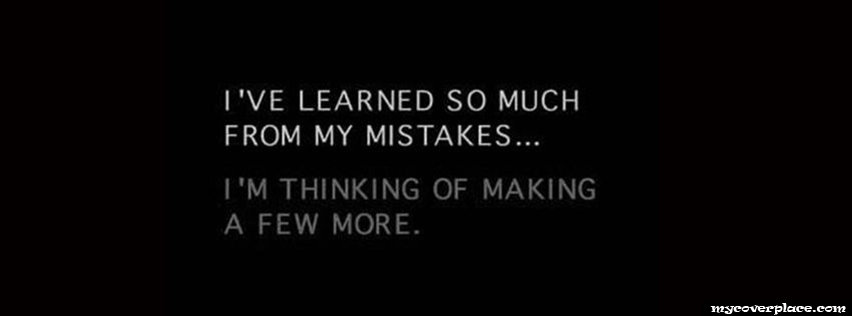 I have learned so much from my mistakes Facebook Cover