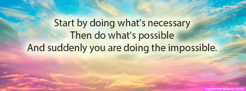 You are doing the impossible Facebook Cover