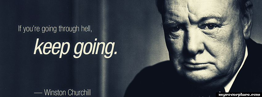 If you are going through hell keep going Facebook Cover