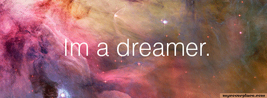 I am a Dreamer Facebook Cover
