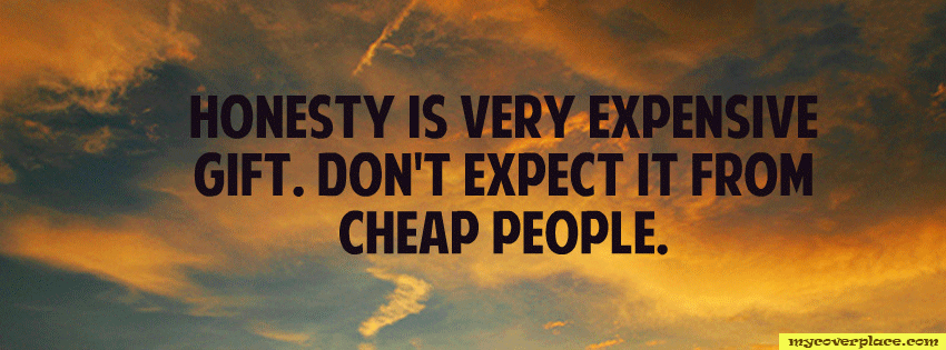 Honesty is very expensive gift Dont Expect it from cheap people Facebook Cover