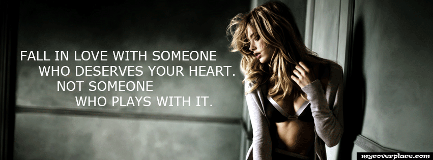 Fall in Love with someone who deserves your heart Facebook Cover