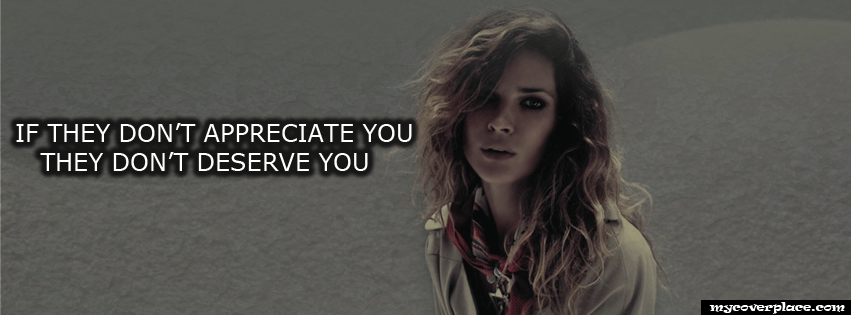 They Dont Deserve You Facebook Cover