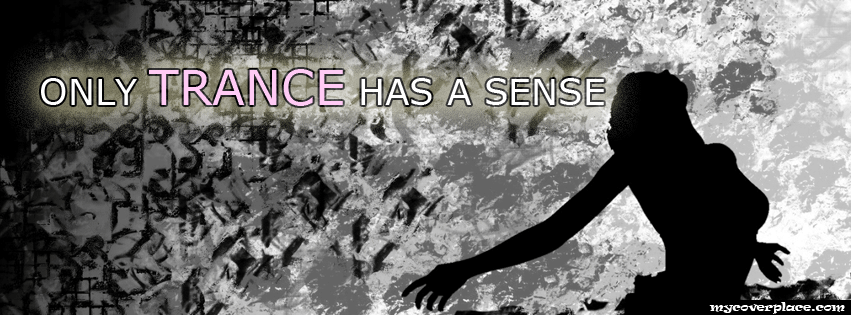 Only trance has a sense Facebook Cover