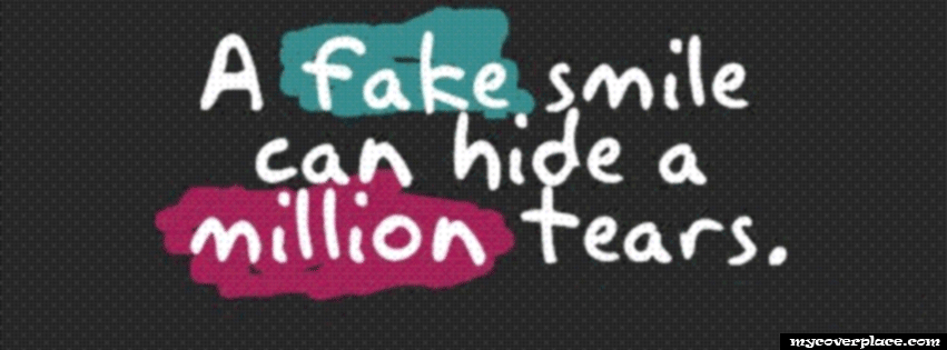 A fake smile can hide a million tears Facebook Cover